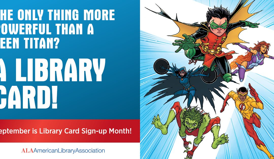 ALA Teams up with super heroes for Library Card Sign-up Month: Free program ideas and downloadables!