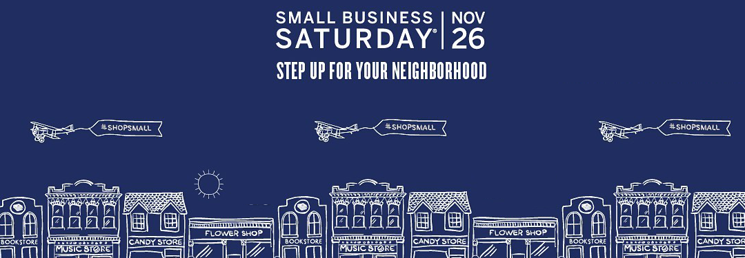 Small Business Saturday: Shop Small November 25