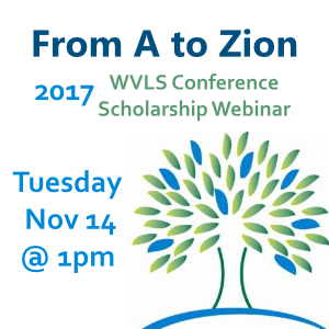From A to Zion: WVLS Conference Scholarship Webinar