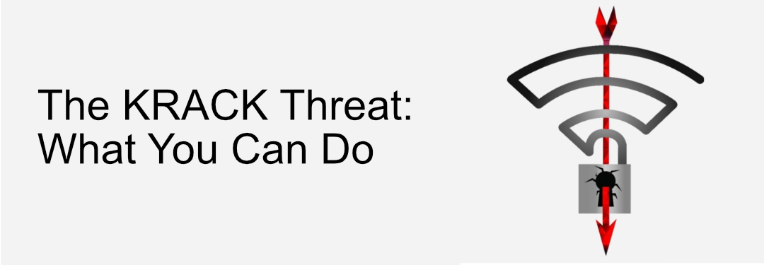 The KRACK Threat: What You Can Do
