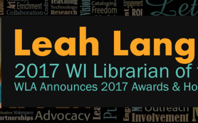 The Wisconsin Library Association Announces 2017 Awards and Honors!