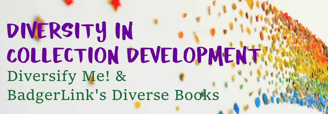 Diversify Me! and Diverse Books and BadgerLink