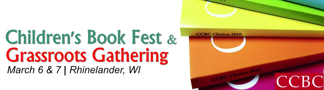 Children's Book Fest and Grassroots Gathering 2018 March 6 & 7 Rhinelander, WI