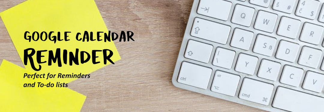 Google Calendar Reminders: Perfect for Reminders and To-do Lists