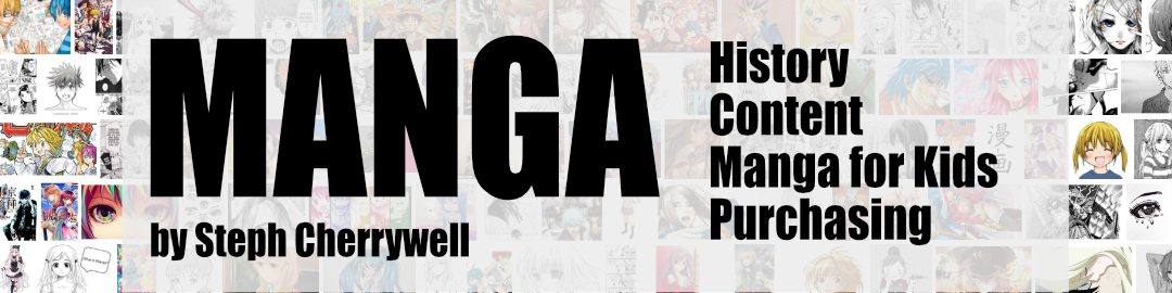History, Content and More About Manga