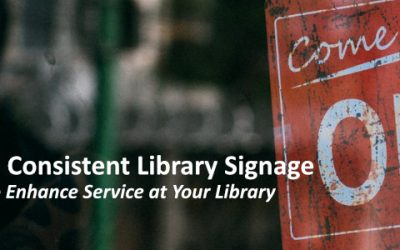 Boost! Welcoming, Positive, Consistent Library Signage