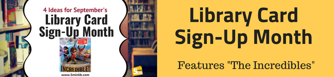 Ideas for Library Card Sign-Up Month