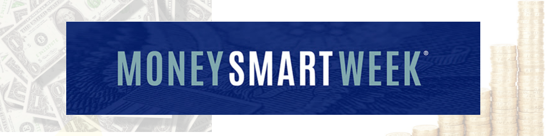 Money Smart Week is March 30 – April 9