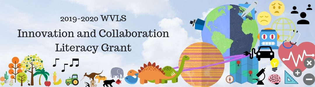 2019-2020 WVLS Innovation and Collaboration Literacy Grant Final Banner