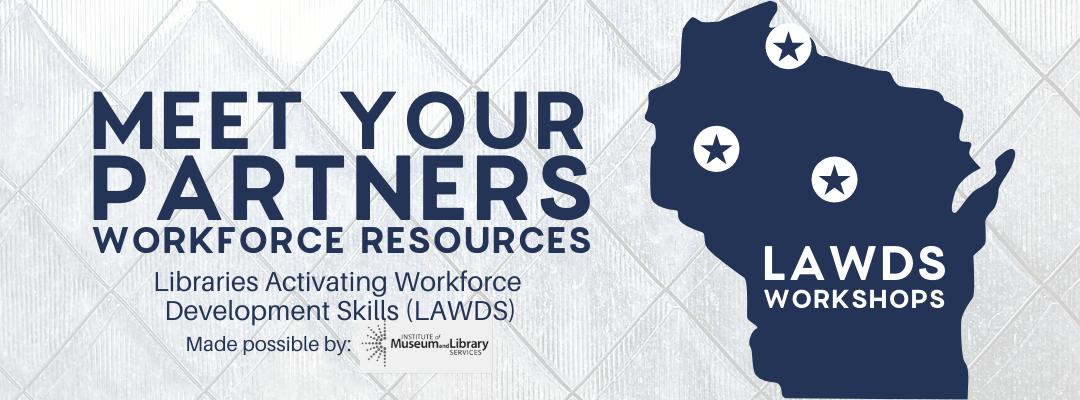 Meet Your Partners: Workforce Resources (LAWDS)